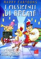 I Musicanti Di Brema (Happy Cartoons)