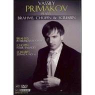 Vassily Primakov Plays Brahms, Chopin, Scriabin