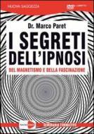 I segreti dell'ipnosi. Dr. Marco Paret