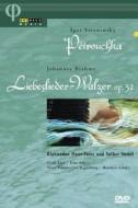 Stravinksy. Petrouchka - Brahms. Liebeslieder-Walzer Op. 52