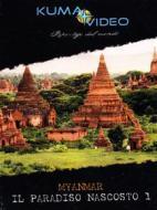 Myanmar. Il paradiso nascosto 1