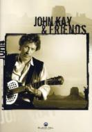 John Kay & Friends - John Kay & Friends