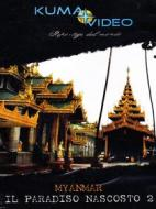 Myanmar. Il paradiso nascosto 2