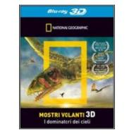Mostri volanti 3D. I dominatori dei cieli (Blu-ray)