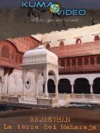 Rajasthan. La terra Dei Maharaja