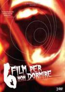 6 film per non dormire (Cofanetto 3 dvd)