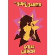 Lydia Lunch. Gun Is Loaded