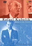 Rafael Kubelik. Music Is My Country
