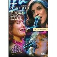 Angela Stehli, Marcia Ball, Sarah Brown. In Concert