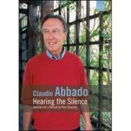 Claudio Abbado. Hearing the Silence. Sketches for a Portrait
