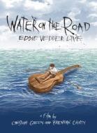 Eddie Vedder. Water on the Road