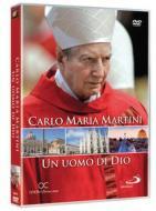 Carlo Maria Martini. Un uomo di Dio
