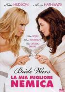 Bride Wars. La mia migliore nemica
