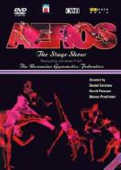 Aeros. The Stage Show
