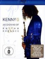 Kenny G - An Evening Of Rhythm & Romance (Blu-ray)