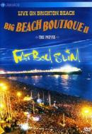Fatboy Slim. Live On Brighton Beach. Big Beach Boutique II. The Movie