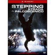 Stepping. Dalla strada al palcoscenico (2 Dvd)
