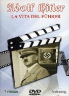 Adolf Hitler. La vita del Führer