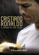 Cristiano Ronaldo - Il Mondo Ai Suoi Piedi (Blu-ray)