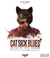 Cat Sick Blues (Blu-ray)