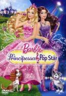 Barbie. La principessa e la pop star