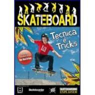 Skateboard. Tecnica e tricks