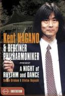Kent Nagano. A Night of Rhythm And Dance