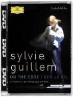 Sylvie Guillem. On the edge. Sur le fil
