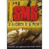 SMS - 3 giorni e 6 morto