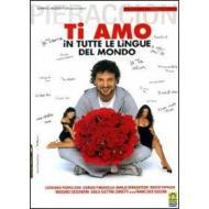 Ti amo in tutte le lingue del mondo (Edizione Speciale 2 dvd)