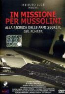 In missione per Mussolini. Alla ricerca delle armi segrete del Fürer