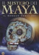 Il mistero dei Maya. Il sangue degli dei