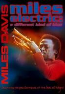 Miles Davis. Miles Electric. A Different Kind of Blue