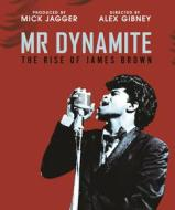 James Brown. Mr Dynamite: The Rise of James Brown (Blu-ray)