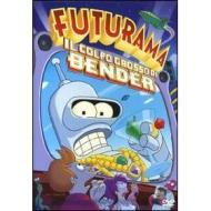 Futurama. Il colpo grosso di Bender