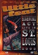 Little Feat. Highway Act. Live in St. Louis 2003