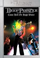 Deep Purple. Come Hell Or High Water