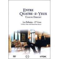 Claude Debussy. Entre Quatre-z-yeux. Les Preludes. 1er Livre