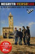 Negrita. Verso sud (2 Dvd)