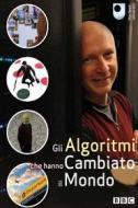 Gli algoritmi che hanno cambiato il mondo