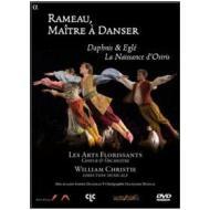 Rameau, Maître à Danser. Daphnis & Eglé, La Naissance d'Osiris