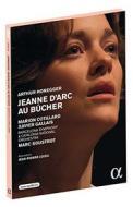 Arthur Honneger. Jeanne d'Arc au bûcher. Giovanna d'Arco al rogo