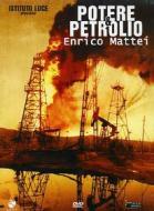 Potere & petrolio. Enrico Mattei
