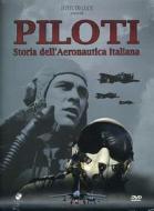 Piloti. Storia dell'aeronautica italiana