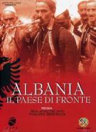 Albania. Il paese di fronte