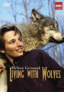 Helene Grimaud. Living with Wolves
