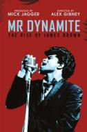 James Brown. Mr Dynamite: The Rise of James Brown