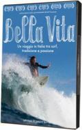 Bella Vita. Un viaggio in Italia tra surf, tradizione e passione