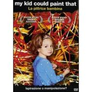 My Kid Could Paint That. La pittrice bambina