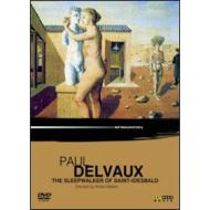 Paul Delvaux. The Sleepwalker Of Saint-Idesbald